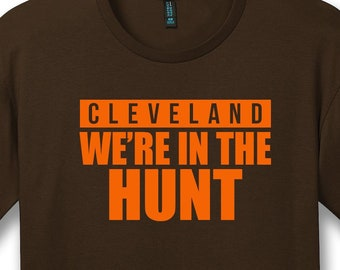 Cleveland Browns Inspired We re in the Hunt T-shirt 6468efc2b