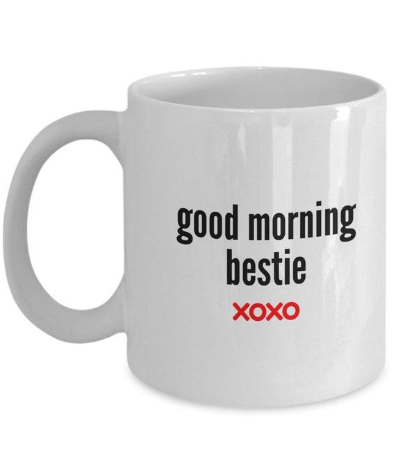 Onwijs Good Morning Bestie Mug Good Morning Bestie Coffee Mug. Gift | Etsy LY-66