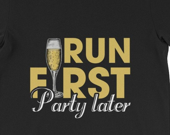 Running Shirt Women's | Funny Workout Shirt | Run First, Party Later Statement Tee