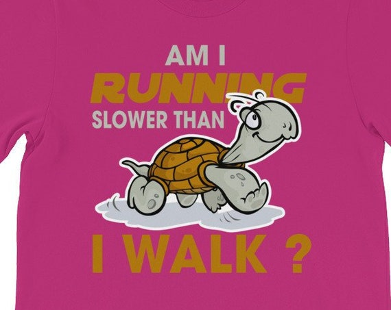 Am I Running Slower Than I Walk? T-Shirt