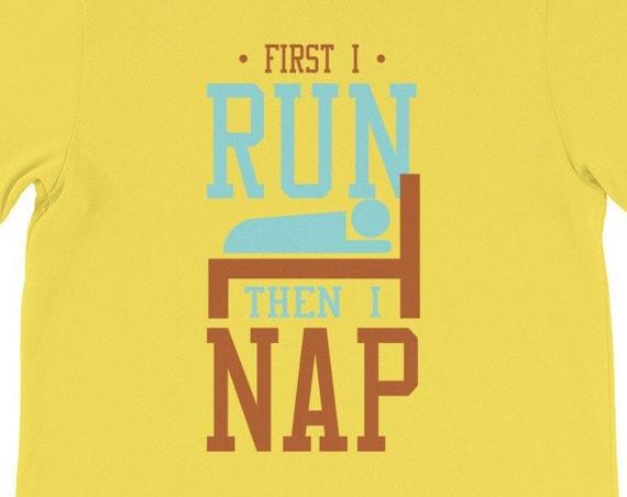 First I Run, Then I Nap Statement Tee