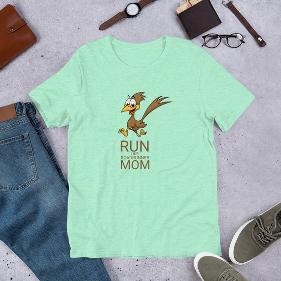 Running Shirt Women's | Funny Workout Shirt | Run Like A Roadrunner Mom Statement Tee