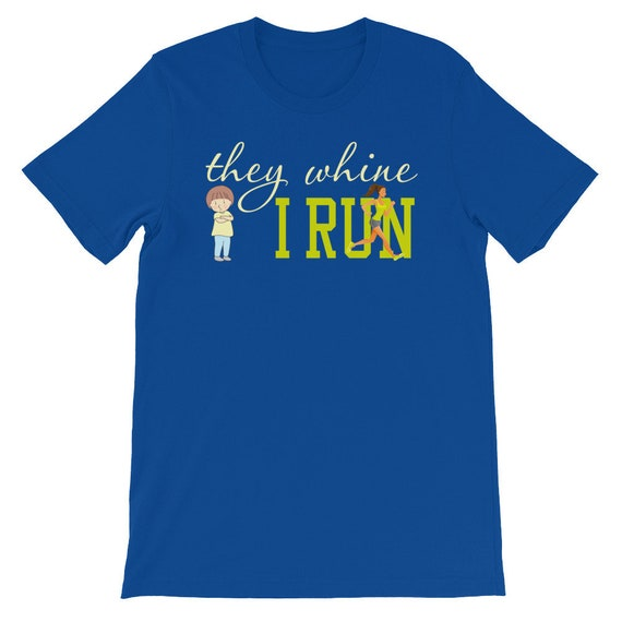 Running Shirt Women's | Funny Workout Shirt | They Whine, I Run