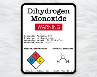 Dihydrogen monoxide (water, H2O) warning label / sticker
