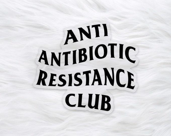 Anti Antibiotic Resistance Club science sticker / water bottle decal