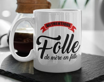 Tasse - Authentique folle de mère en fille - cadeau - 11 oz