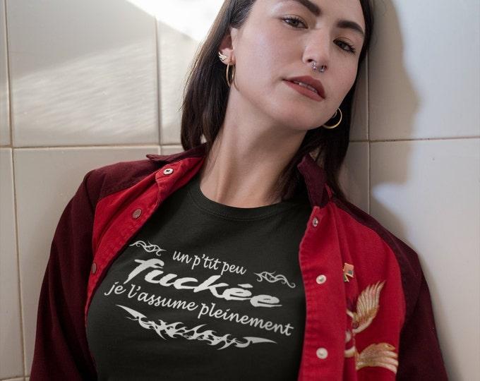 Un p'tit peu fuckée, je l'assume pleinement - T-Shirt pour femme à col rond