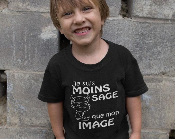 Je suis moins sage que mon image - T-Shirt unisex pour enfants