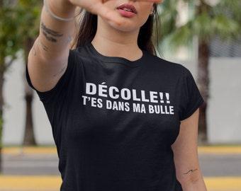 Décolle!! T'es dans ma bulle - T-Shirt pour femmes à col rond - manches courtes
