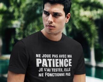 Ne joue pas avec ma patience!!- T-Shirt Unisex Ultra Coton - Humour - T-shirt drôle