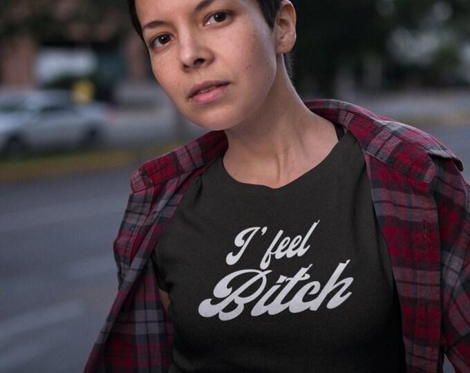 J'feel Bitch - T-Shirt à col rond - manches courtes - humour