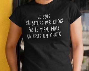 Je suis célibataire par choix - T-Shirt à col rond - manches courtes- Humour