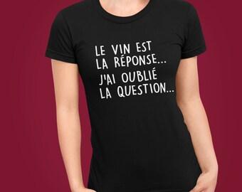Le vin est la réponse, j'ai oublié la question - T-Shirt à col rond - manches courtes- Humour - vin - Alcool