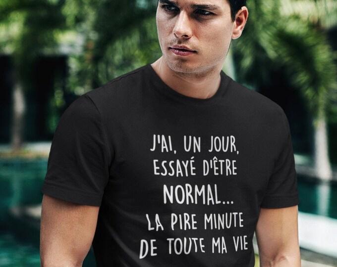 J'ai, un jour, essayé d'être normal - T-Shirt à col rond - manches courtes- Humour