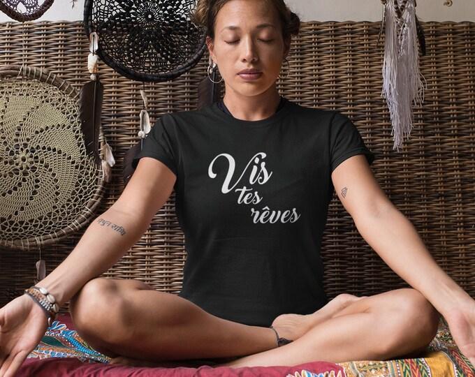Vis tes rêves - inspirations - T-Shirt pour femmes à col rond - manches courtes