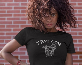 Y fait soif - T-Shirt à col rond - manches courtes - cadeau -alcool - Mojito