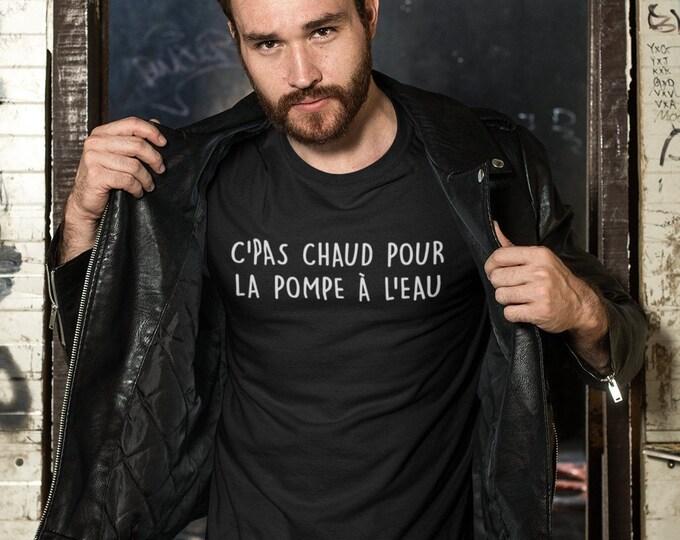 C'pas chaud pour la pompe à l'eau- T-Shirt Unisex MANCHES LONGUES - Humour - T-shirt drôle-