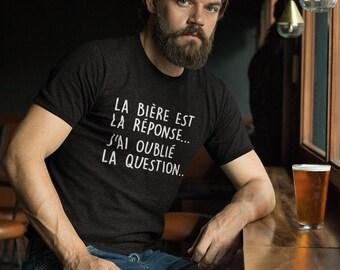 La bière est la réponse, j'ai oublié la question- T-Shirt Unisex Ultra Coton - Humour - T-shirt drôle