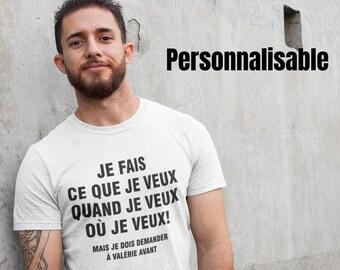 Je fais ce que je veux...ou presque - personnalisable - T-Shirt Unisex Ultra Coton - Humour - T-shirt drôle