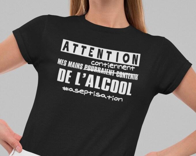 Mes mains contiennent de l'alcool - T-Shirt à col rond - manches courtes- Humour