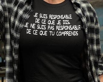 Je suis responsable de ce que je dis - T-Shirt à col rond - manches courtes- Humour