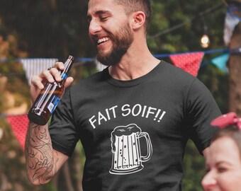 Fait Soif!! - T-Shirt Unisex Ultra Coton - Bière- alcool - cadeau homme- Beer