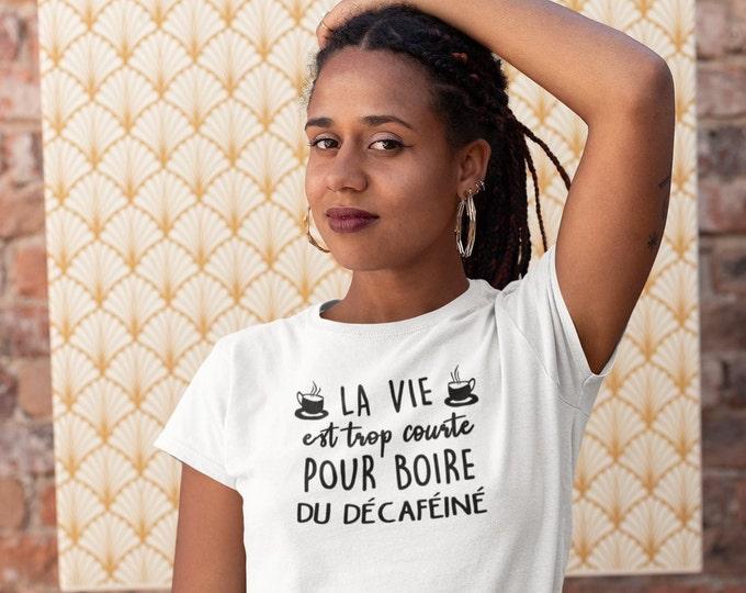 La vie est trop courte pour boire du décaféiné  - T-Shirt à col rond - manches courtes
