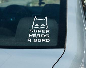 Autocollant vitre voiture / décalque pour voiture - super-héro à bord / bébé a bord / collant vitre de voiture