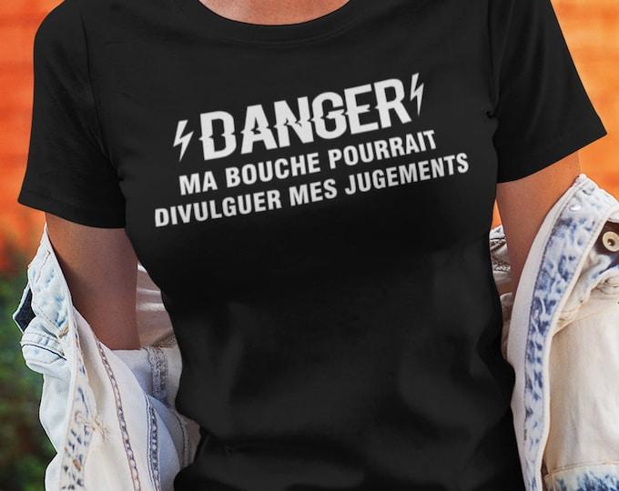 DANGER ma bouche pourrait divulguer mes jugements - T-Shirt à col rond - manches courtes- Humour