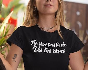 Ne rêve pas ta vie, vis tes rêves  - T-Shirt à col rond - manches courtes