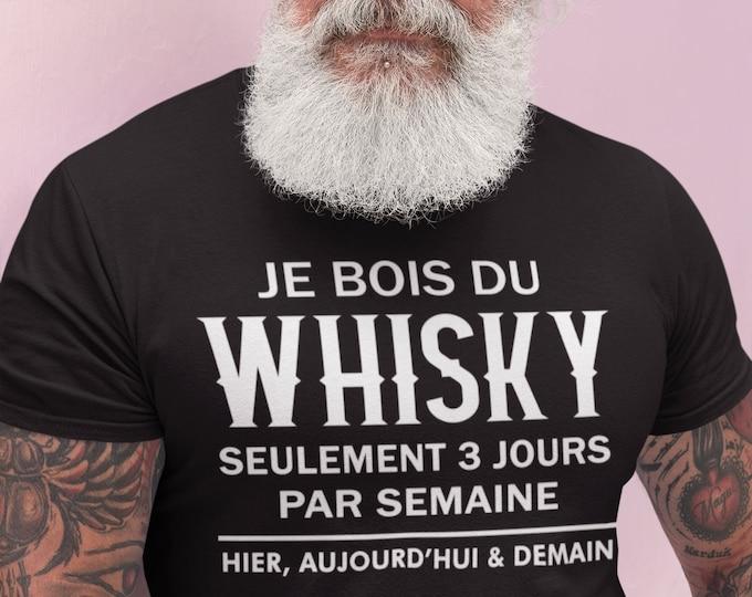 Je bois du Whisky seulement 3 jours semaine - T-Shirt Unisex Ultra Coton - alcool - cadeau homme
