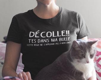 Décolle t'es dans ma bulle (cette règle ne s'applique pas à mon chat) - T-Shirt à col rond - manches courtes- Chat