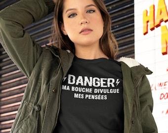 DANGER ma bouche divulgue mes pensées - T-Shirt à col rond - manches courtes - cadeau femmes - humour - t-shirt en français