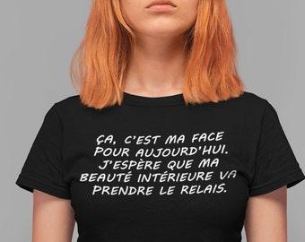 Ma face pour aujourd'hui - T-Shirt à col rond - manches courtes- Humour