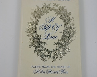 The Gift of Love To Treasure Forever Helen Steiner Rice Poems from the Heart