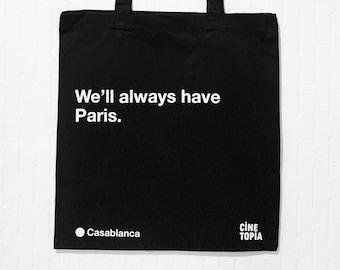 We'll always have Paris. Movie Quote Tote