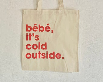 Bebe it's cold outside (Red) Tote Bag