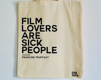 Film lovers are sick people (Francois Truffaut) Quote tote (regular size)