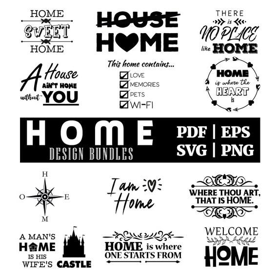 Home Inspirational Quotes Svg Home Svg Signs Printable Vector Art Digital Vinyl Cut File For Cricut Silhouette Printing Cutting Machines