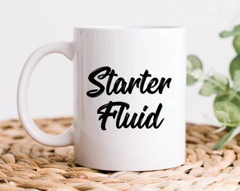 Starter Fluid Mug, Coffee Lover Mug, Funny Coffee Mug, Mechanic Coffee Gift, Coffee Lover Gift, Starter Fluid Coffee, Coffee Drinker Gift