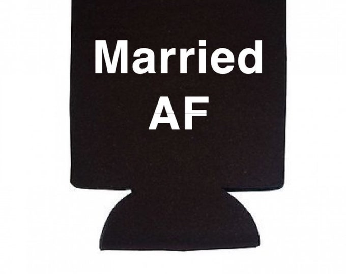 Married AF cozie, beer holder, coolie, coozie, wedding gift, newlywed gift, ice coffee cozy