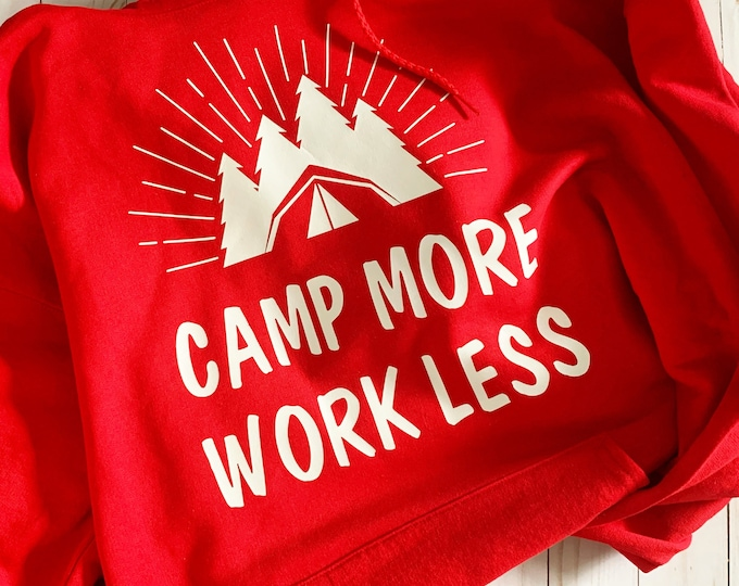 CAMPING, Camping hoodie, camping sayings, caming lover gift, gift for her, camping sweater, camper life, here for a good time, camp, birthda