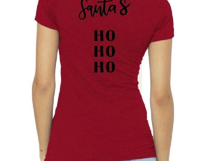 Santas ho ho ho, santa shirt, cHristmas shirts, HO HO HO SHirT, sAnta shirt, womens chRistmas sHirt, bAd sAnta, sAntas fAvorite