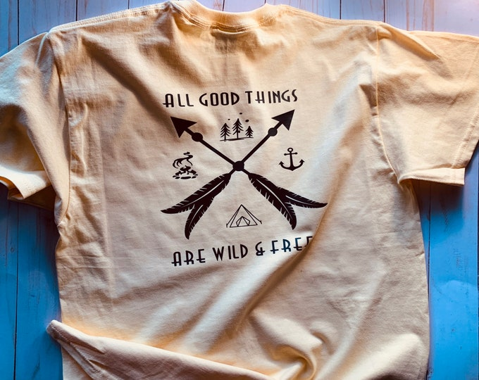 Stay wild, good thing are wild and free, wild and free, camping shirt, camp shirt, tent shirt, anchor shirt, fire shirt, his or her shirt