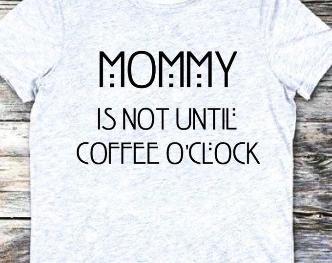 Mommy after coffee, coffee mom, coffee shirt, mom shirt,  coffee shirt women, mom coffee shirt,gift for her, friend gift