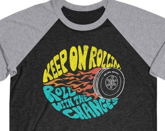 Keep On Rollin - Team 3/4 T-Shirt / Roll With The Changes Together, Team Play, Couple's & Family Gift, Happy Hope Gift, Retro 70s Gift
