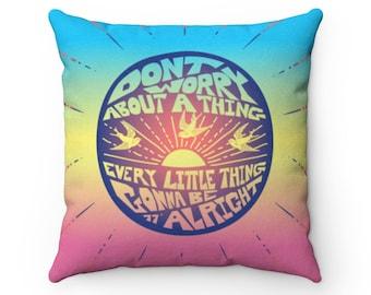 Don't Worry - Sun Up Tie Dye Plush Pillow / Bob Marley, Home Gift, 3 Little Birds, 70s Reggae, Favorite Song Lyrics, Zen, Peace, Love