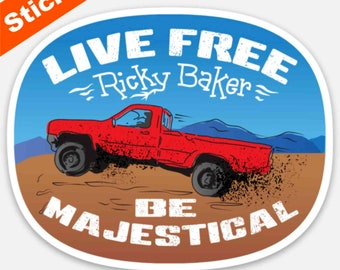 Live Free Ricky Baker Premium Stickers, Magnets / Be Majestical Gift, New Zealand, Outlaw, Bushman, Just Got Real, No Child Left Behind Gift
