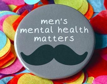 Men's Mental Health Matters Badge | Movember | Moustache Pin Button Badge