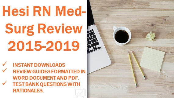 Hesi RN Med-Surg 2018 Medical Surgical Exam Study Guide, Test Bank, and Med  Surg included Instant Download
